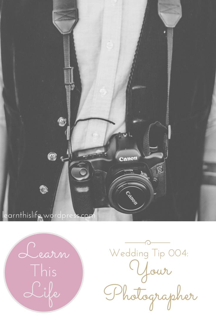 Wedding Tip 004 Your Photographer